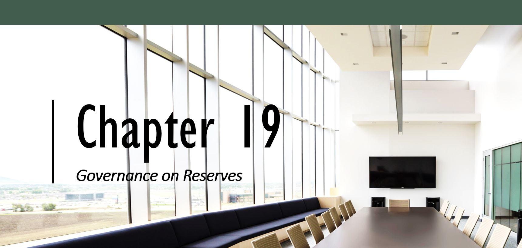 Chapter 19 Governance on Reserves