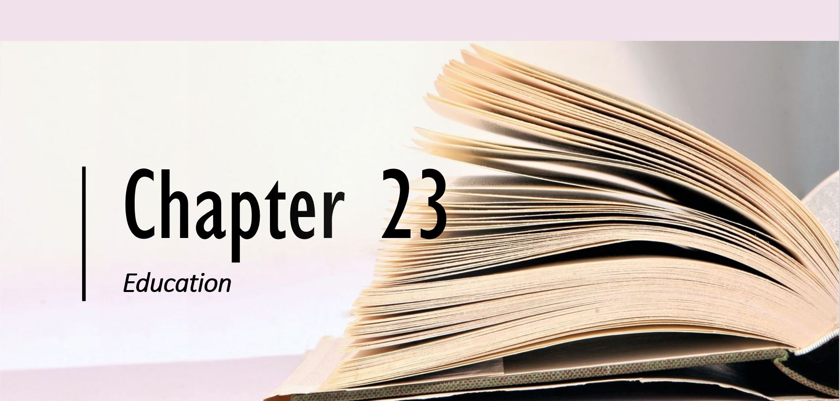 Chapter 23; Education (Header with a book on the table as a background)