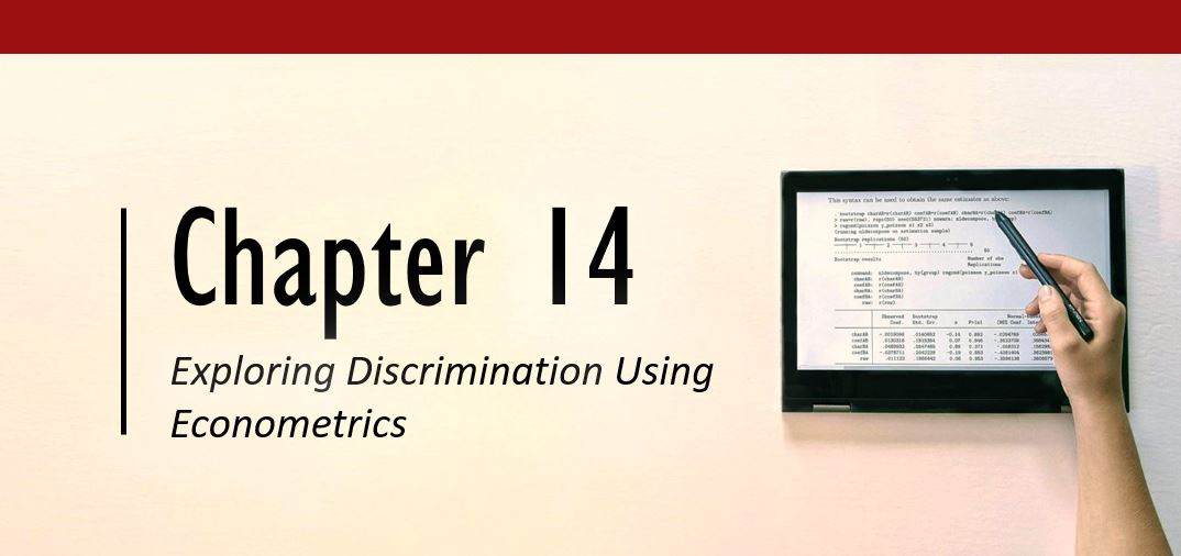 Chapter 14 Exploring Discrimination Using Econometrics