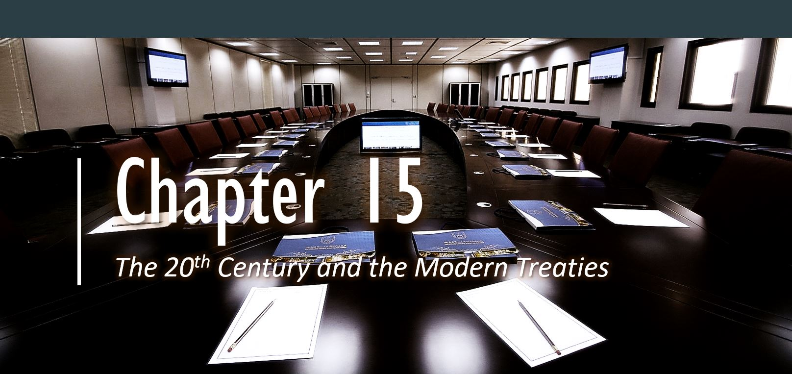 Chapter 15 The 20th Century and the Modern Treaties