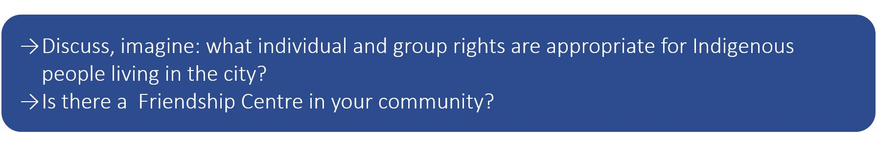Discuss, imagine: what individual and group rights are appropriate for Indigenous people living in the city?