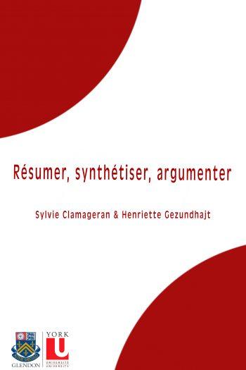 Page couverture de Résumer, synthétiser, argumenter