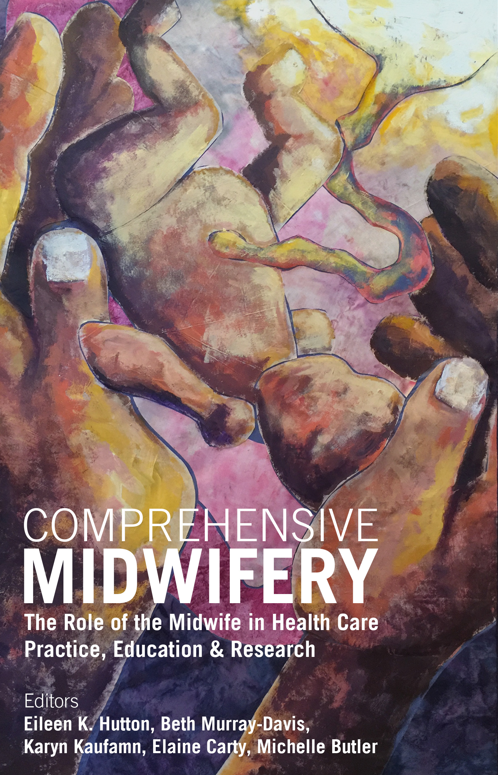Cover image for Comprehensive Midwifery: The role of the midwife in health care practice, education, and research