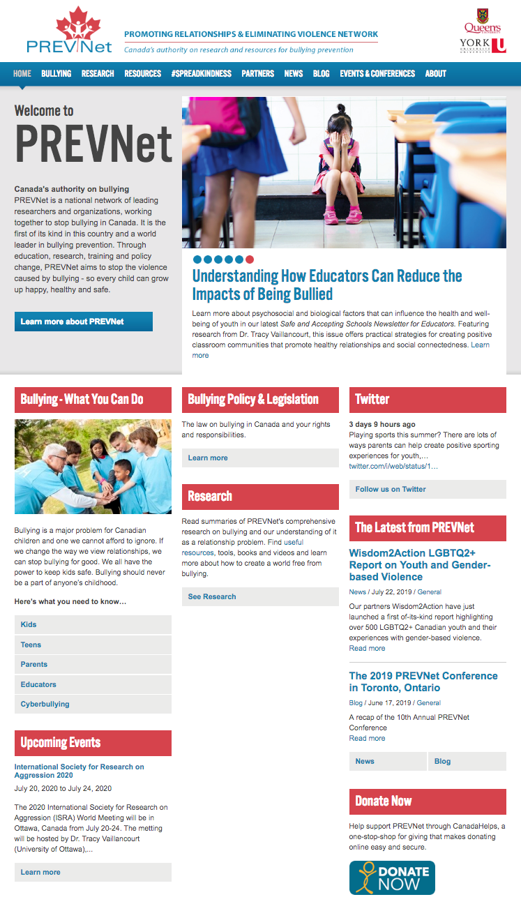 "A screenshot of the landing page for PREVNet. The landing page includes links to resources including ""Bullying--What You Can Do,"" ""Bullying Policy and Legislation,"" ""Twitter,"" ""Research,"" ""Upcoming Events,"" ""The Latest from PREVNet,"" and ""Donate Now."" The link for the landing page is https://www.prevnet.ca/"