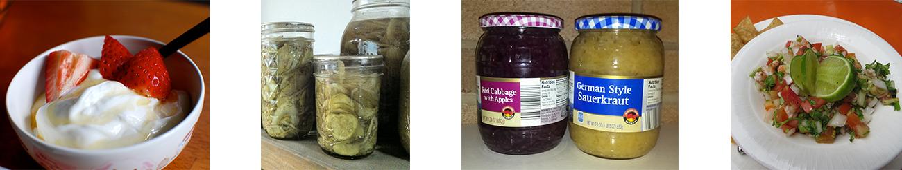 Photo of yogurt and strawberries. Photo of pickles in home canning jars. Photo of sauerkraut. Photo of pico de gallo.