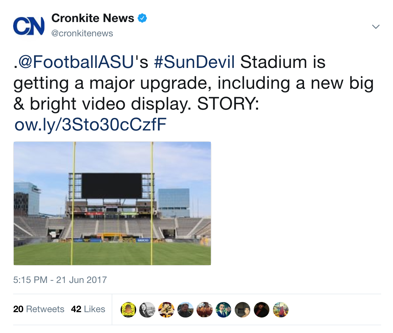 "Tweet from Cronkite News (@cronkitenews) at 5:15PM, 21 June 2017, that reads: "".@FootballASU's #SunDevil Stadium is getting a major upgrade, including a new big & bright video display. STORY: ow.ly/3Sto30cCzfF"" and is accompanied by na image of the large screen at the Sen Devil Stadium.The tweet has 20 retweets and 42 likes."