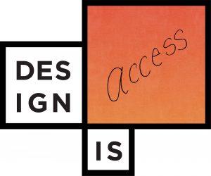Design is: Access