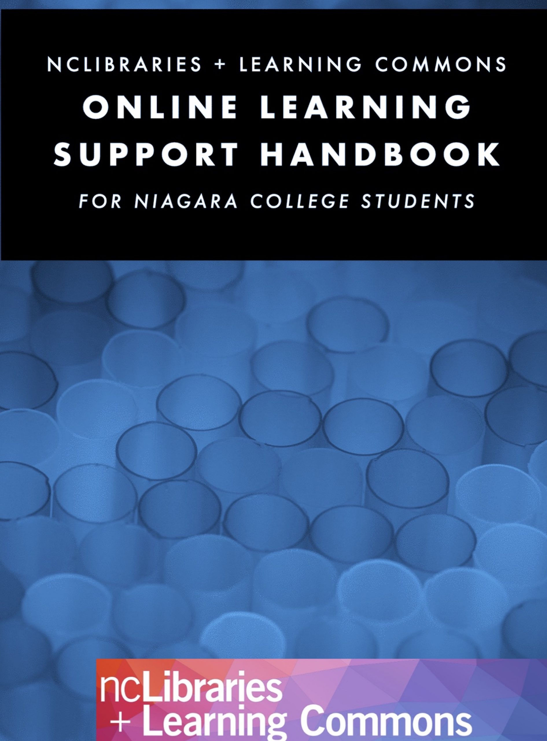 Cover image for Niagara College Libraries + Learning Commons Online Learning Support Handbook